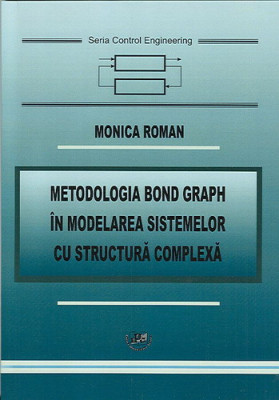 Metodologia Bond Graph in modelarea sistemelor cu structura complexa