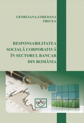 RESPONSABILITATEA SOCIALĂ CORPORATIVĂ ÎN SECTORUL BANCAR DIN ROMÂNIA