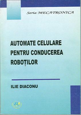 Automate celulare pentru conducerea robotilor
