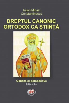 Dreptul canonic ortodox ca știință Geneză și perspective Ediția a II-a