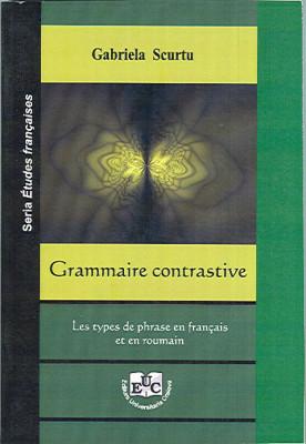 Grammaire contrastive. Les types de phrase en francai set en roumain