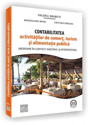 Contabilitatea activitatilor de comert, turism si alimentatie publica. Abordare in context national si international