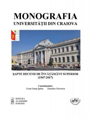 Monografia Universității din Craiova: șapte decenii de învățământ superior (1947-2017)