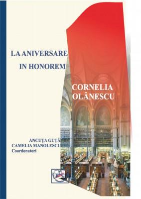 La aniversare : In honorem Cornelia Olănescu