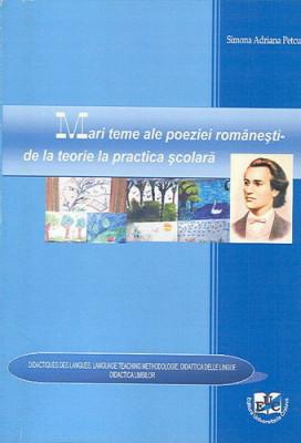 Mari teme ale poeziei romanesti - de la teorie la practica scolara