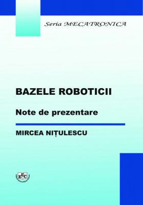 BAZELE ROBOTICII. Note de prezentare