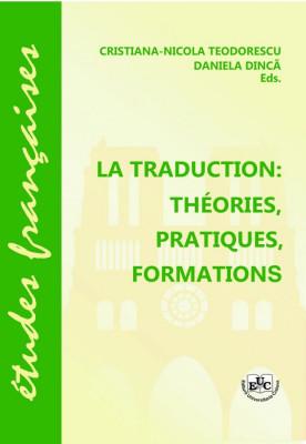 LA TRADUCTION : THÉORIES, PRATIQUES, FORMATIONS