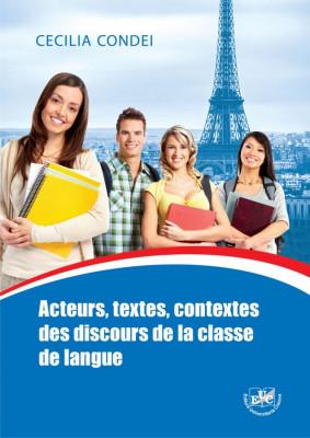 Acteurs, textes, contextes des discours de la classe de langue