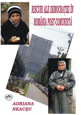 Riscuri ale democratiei in Romania post-comunista