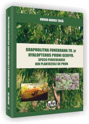 Grapholitha Funebrana Tr. si Hyalopterus Pruni Geoffr. Specii periculoase din plantatiile de pruni