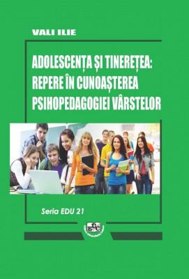 Adolescența și tinerețea: repere în cunoașterea psihopedagogiei vârstelor