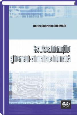 Securitatea informatiilor si internetul - criminalitatea informatica