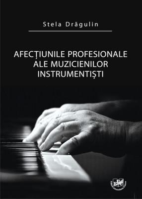 Afectiunile profesionale ale muzicienilor instrumentisti