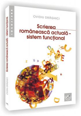 Scrierea romaneasca actuala - sistem functional