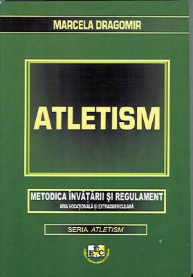 Atletism. Metodica invatarii si regulament. Aria vocationala si extracurriculara