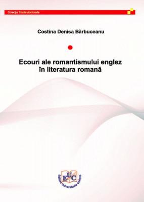 ECOURI ALE ROMANTISMULUI ENGLEZ ÎN LITERATURA ROMÂNĂ