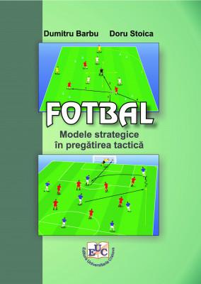 FOTBAL Modele strategice în pregătirea tactică