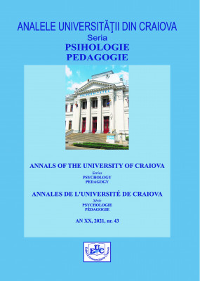 ANALELE UNIVERSITATII DIN CRAIOVA SERIA PSIHOLOGIE-PEDAGOGIE, An XX, 2021, nr 43, vol. I