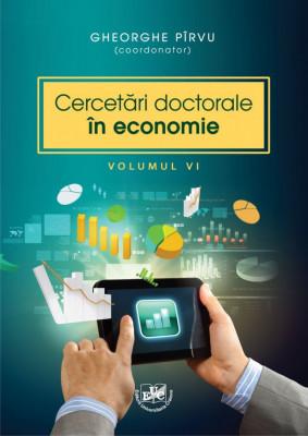 Cercetari doctorale in economie, Volumul VI