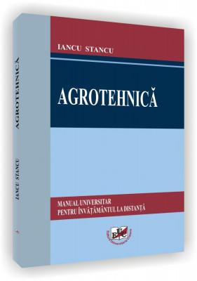 Agrotehnica. Manual universitar pentru invatamantul la distanta