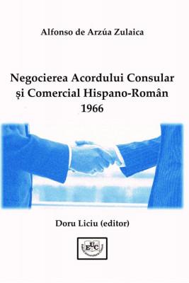 NEGOCIEREA ACORDULUI CONSULAR ȘI COMERCIAL HISPANO-ROMÂN 1966