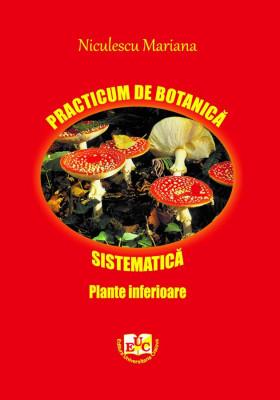 PRACTICUM DE BOTANICĂ SISTEMATICĂ Plante inferioare