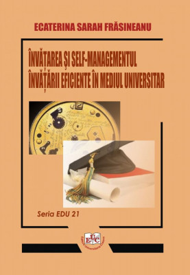 Invatarea si self-managementul invatarii eficiente in mediul universitar