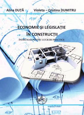 Economie și legislație în construcții Îndrumar pentru lucrări practice