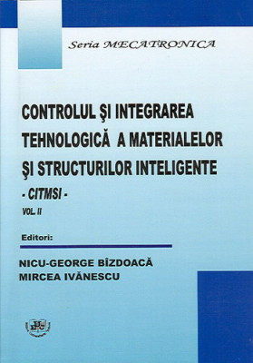 Controlul si integrarea tehnologica a materialelor si structurilor inteligente. Vol. II