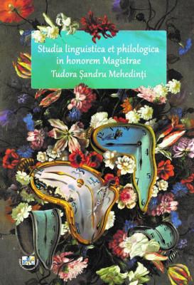 Studia linguistica et philologica In honorem Magistrae TUDORA ŞANDRU MEHEDINŢI