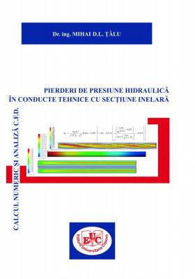 Pierderi de presiune hidraulică în conducte tehnice cu secțiune inelară