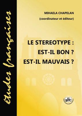 LE STEREOPTYPE: EST_IL BON? EST-IL MAUVAIS?