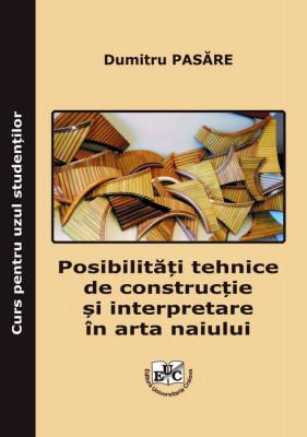 Posibilități tehnice de construcție și interpretare în arta naiului Curs pentru uzul studenților Editura Universitaria Craiova,