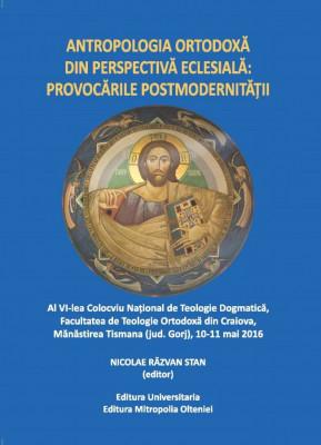 Antropologia ortodoxă din perspectivă eclesială: provocările postmodernității