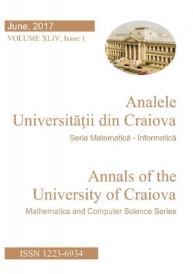 ANALELE UNIVERSITĂȚII DIN CRAIOVA SERIA MATEMATICĂ - INFORMATICĂ JUNE 2017, VOLUME XLIV, ISSUE 1