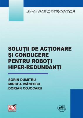 Solutii de actionare si conducere pentru roboti hiper-redundanti