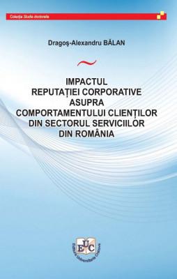 IMPACTUL REPUTAȚIEI CORPORATIVE ASUPRA COMPORTAMENTULUI CLIENȚILOR DIN SECTORUL SERVICIILOR DIN ROMÂNIA