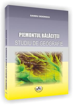 Piemontul Balacitei. Studiu de geografie