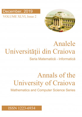 ANALELE UNIVERISTATII DIN CRAIOVA, SERIA MATEMATICA SI INFORMATICA, VOL. XLVI. ISSUE 2, DECEMBER 2019