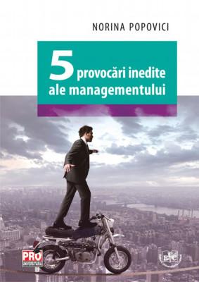 Cinci provocari inedite ale managementului