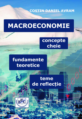 MACROECONOMIE concepte cheie, fundamente teoretice, teme de reflecție