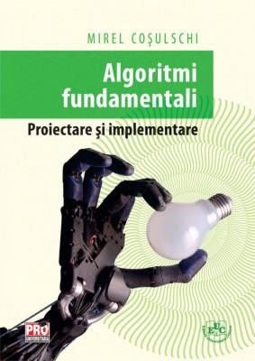 Algoritmi fundamentali. Proiectare si implementare