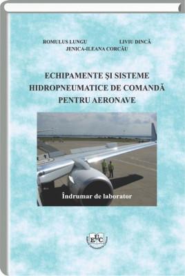 Echipamente si sisteme hidropneumatice de comanda pentru aeronave. Indrumar de laborator