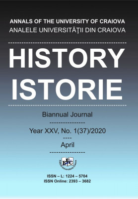 ANALELE UNIVERSITĂŢII DIN CRAIOVA ISTORIE / HISTORY _ Bi-Annually Journal_ Year XXV, No. 1(37)/2020_ April