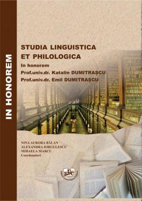 Studia linguistica et philologica: In honorem Prof.univ.dr. Katalin Dumitrascu Prof.univ.dr. Emil Dumitrascu