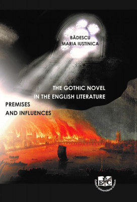 The Gothic Novel in the English Literature (premises and Influences)