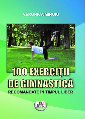 100 EXERCIȚII DE GIMNASTICĂ RECOMANDATE ÎN TIMPUL LIBER