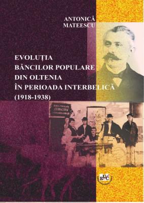 EVOLUȚIA BĂNCILOR POPULARE DIN OLTENIA ÎN PERIOADA INTERBELICĂ (1918-1938)