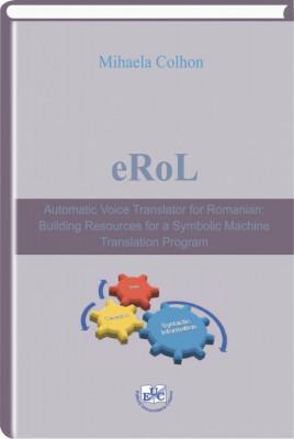 eRoL. Automatic Voice Translator for Romanian: Building Resources for a Symbolic Machine Translation Program