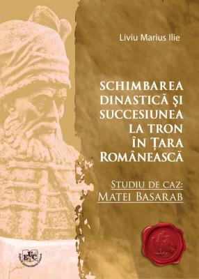 Schimbarea dinastica si succesiunea la tron in Tara Romaneasca. Studiu de caz - Matei Basarab